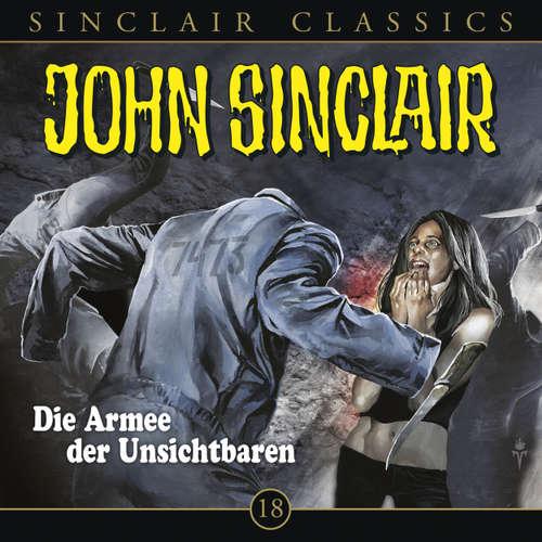 Hoerbuch John Sinclair - Classics, Folge 18: Die Armee der Unsichtbaren - Jason Dark - Dietmar Wunder