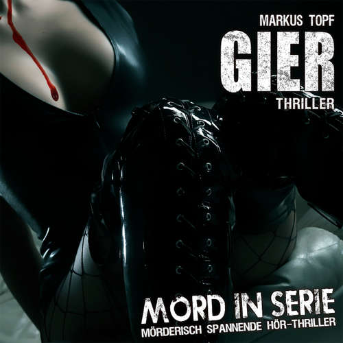 Hoerbuch Mord in Serie, Folge 12: Gier - Markus Topf - Uschi Hugo