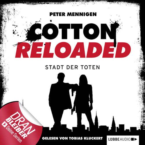 Hoerbuch Jerry Cotton - Cotton Reloaded, Folge 17: Die Stadt der Toten - Peter Mennigen - Tobias Kluckert