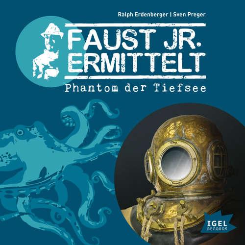 Faust jr. Ermittelt, Folge 10: Phantom der Tiefsee