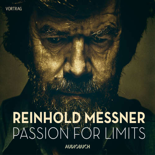 Hoerbuch Passion for Limits - Reinhold Messner - Reinhold Messner