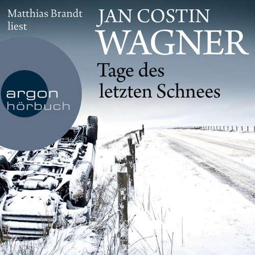 Hoerbuch Tage des letzten Schnees - Jan Costin Wagner - Matthias Brandt