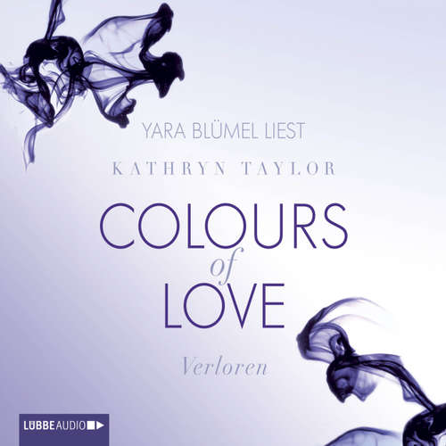Hoerbuch Verloren - Colours of Love 3 - Kathryn Taylor - Yara Blümel