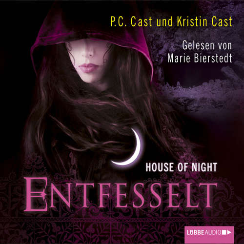 Hoerbuch House of Night, Teil 11: Entfesselt - P.C. Cast - Marie Bierstedt