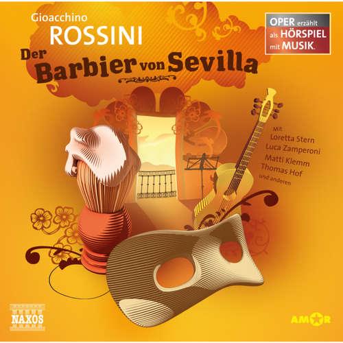 Hoerbuch Der Barbier von Sevilla - Gioacchino Rossini - Luca Zamperoni