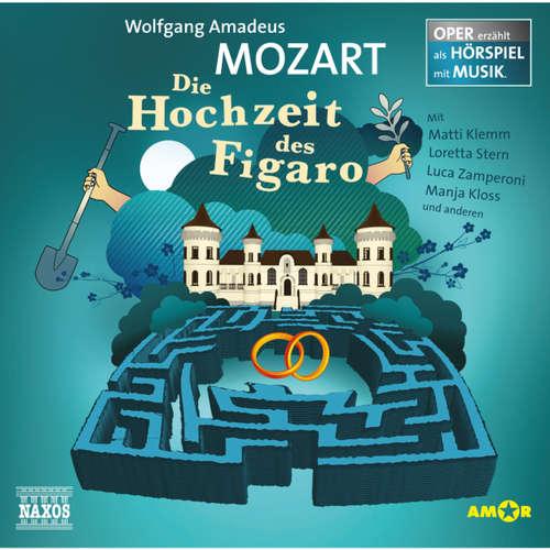 Hoerbuch Die Hochzeit des Figaro - Wolfgang Amadeus Mozart - Luca Zamperoni
