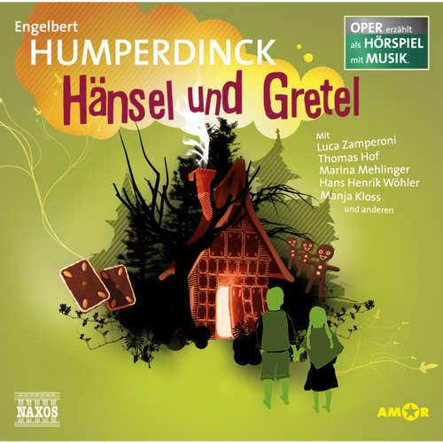 Hoerbuch Hänsel und Gretel - Engelbert Humperdinck - Luca Zamperoni
