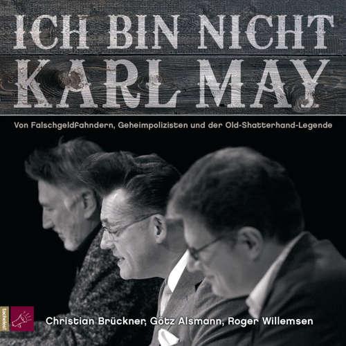 Hoerbuch Ich bin nicht Karl May (Live) - Traudl Bünger - Götz Alsmann