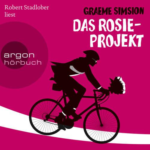 Hoerbuch Das Rosie-Projekt - Graeme Simsion - Robert Stadlober