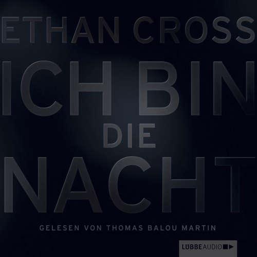 Hoerbuch Ich bin die Nacht - Ethan Cross - Thomas Balou Martin