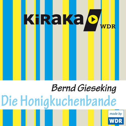 Hoerbuch Kiraka , Die Honigkuchenbande - Bernd Gieseking - Matthias Haase