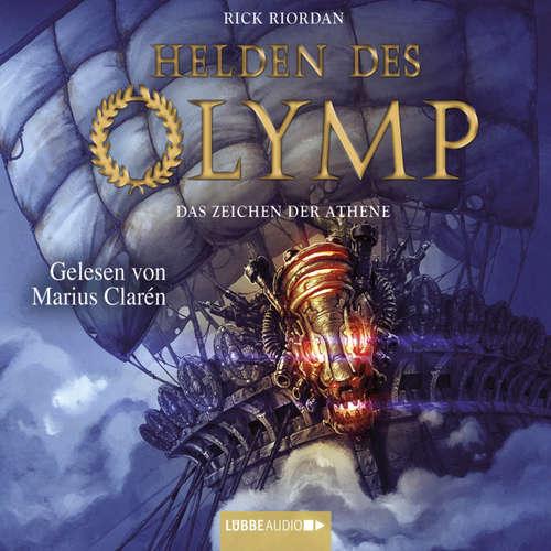 Hoerbuch Helden des Olymp, Teil 3: Das Zeichen der Athene - Rick Riordan - Marius Clarén