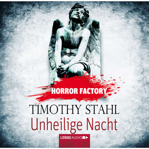 Hoerbuch Unheilige Nacht - Horror Factory 14 - Timothy Stahl - Sascha Rotermund