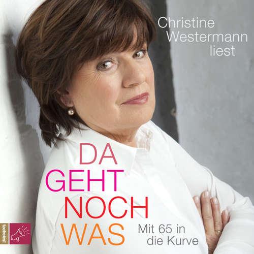 Hoerbuch Da geht noch was - Mit 65 in die Kurve - Christine Westermann - Christine Westermann