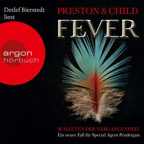 Hoerbuch Fever - Schatten der Vergangenheit - Douglas Preston - Detlef Bierstedt