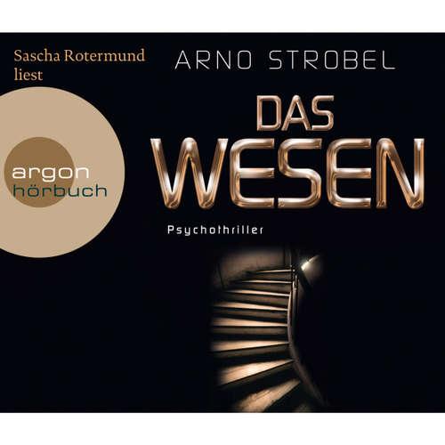 Hoerbuch Das Wesen - Arno Strobel - Sascha Rotermund