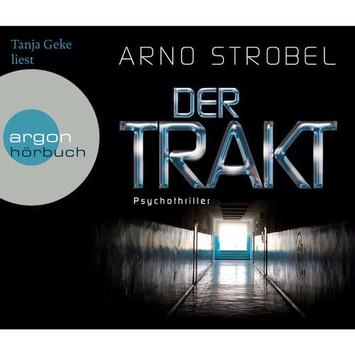 Hoerbuch Der Trakt - Arno Strobel - Tanja Geke