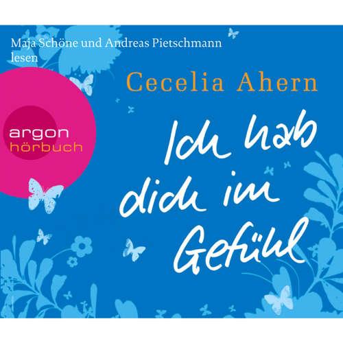Hoerbuch Ich hab dich im Gefühl - Cecelia Ahern - Maja Schöne