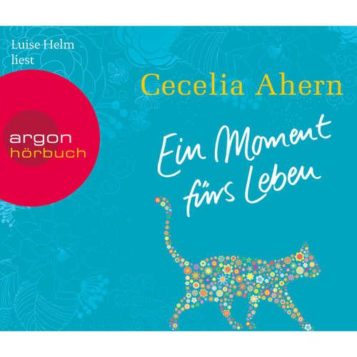 Hoerbuch Ein Moment fürs Leben - Cecelia Ahern - Luise Helm