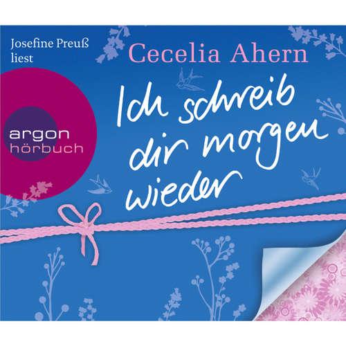 Hoerbuch Ich schreib dir morgen wieder - Cecelia Ahern - Josefine Preuß