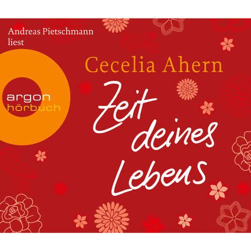 Hoerbuch Zeit deines Lebens - Cecelia Ahern - Andreas Pietschmann