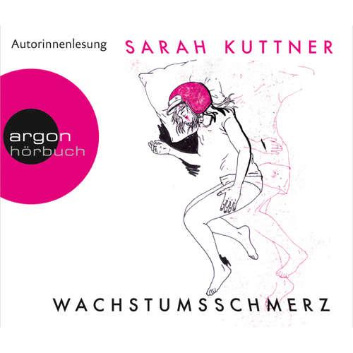 Hoerbuch Wachstumsschmerz - Sarah Kuttner - Sarah Kuttner