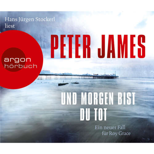 Hoerbuch Und morgen bist du tot - Peter James - Hans Jürgen Stockerl