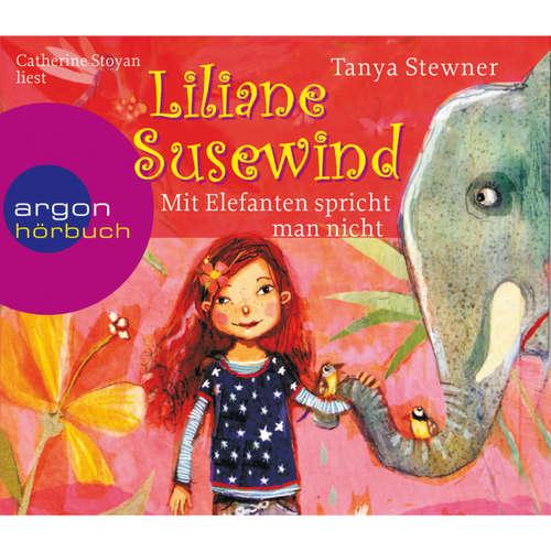 Hoerbuch Liliane Susewind, Mit Elefanten spricht man nicht! - Tanya Stewner - Catherine Stoyan