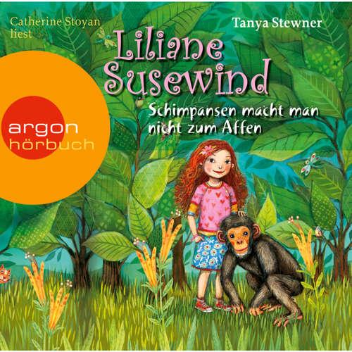 Hoerbuch Liliane Susewind, Schimpansen macht man nicht zum Affen - Tanya Stewner - Catherine Stoyan