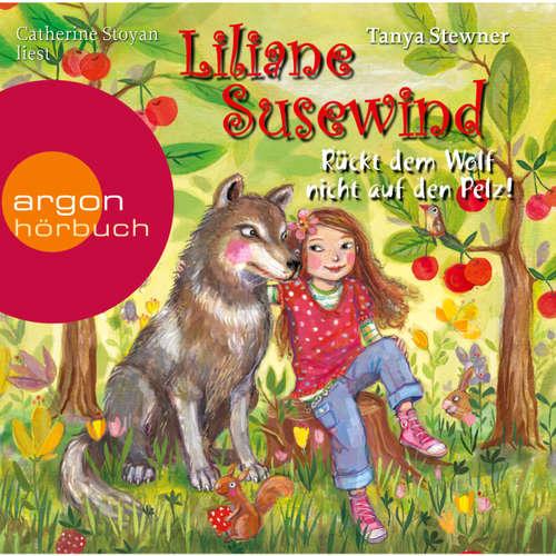 Hoerbuch Liliane Susewind, Rückt dem Wolf nicht auf den Pelz! - Tanya Stewner - Catherine Stoyan