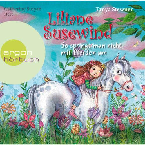 Hoerbuch Liliane Susewind, So springt man nicht mit Pferden um - Tanya Stewner - Catherine Stoyan