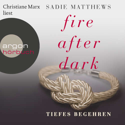 Hoerbuch Tiefes Begehren  - Fire After Dark, 2 - Sadie Matthews - Christiane Marx