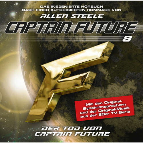 Captain Future, Folge 8: Der Tod von Captain Future, Episode 1 (Hommage von Allen Steele)