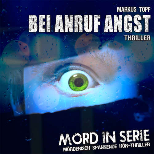 Mord in Serie, Folge 11: Bei Anruf Angst