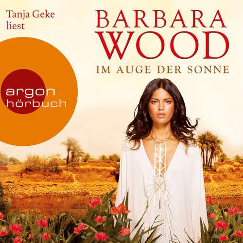 Hoerbuch Im Auge der Sonne - Barbara Wood - Tanja Geke