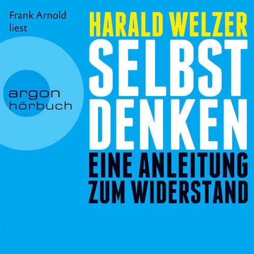 Hoerbuch Selbst denken - Eine Anleitung zum Widerstand - Harald Welzer - Frank Arnold