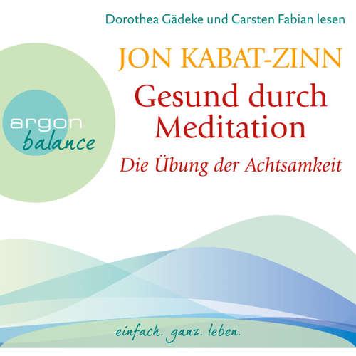 Gesund durch Meditation - Die Übung der Achtsamkeit
