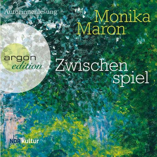Hoerbuch Zwischenspiel - Monika Maron - Monika Maron