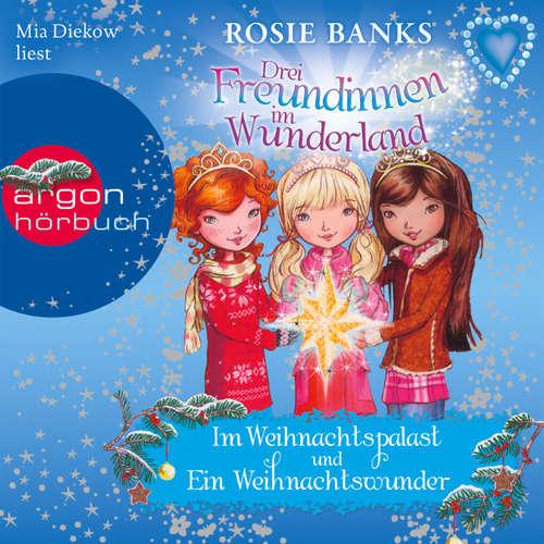Drei Freundinnen im Wunderland, Im Weihnachtspalast / Ein Weihnachtswunder