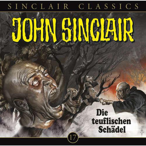 Hoerbuch John Sinclair - Classics, Folge 17: Die teuflischen Schädel - Jason Dark - Dietmar Wunder