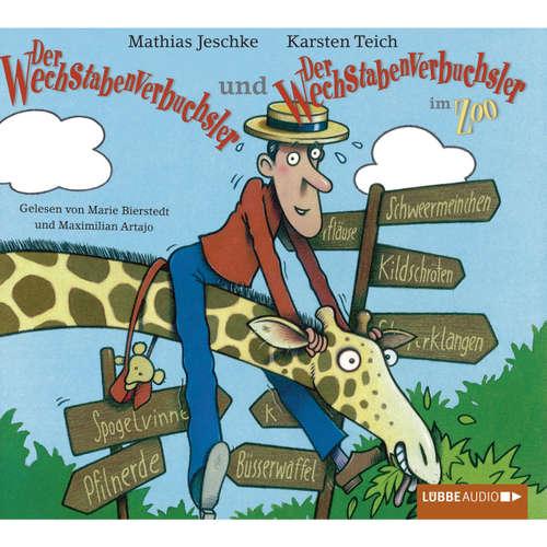 Hoerbuch Der Wechstabenverbuchsler + Der Wechstabenverbuchsler im Zoo - Mathias Jeschke - Marie Bierstedt
