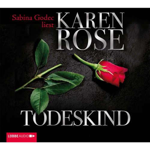 Hoerbuch Todeskind - Karen Rose - Sabina Godec