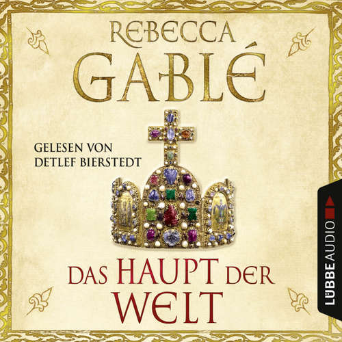 Hoerbuch Das Haupt der Welt - Rebecca Gablé - Detlef Bierstedt