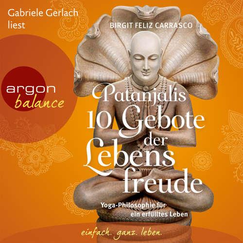 Hoerbuch Patanjalis 10 Gebote der Lebensfreude - Yoga-Philosophie für ein erfülltes Leben - Birgit Feliz Carrasco - Gabriele Gerlach