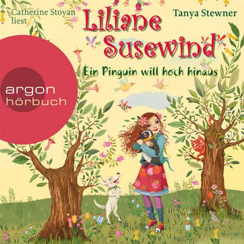 Hoerbuch Liliane Susewind, Ein Pinguin will hoch hinaus - Tanya Stewner - Catherine Stoyan
