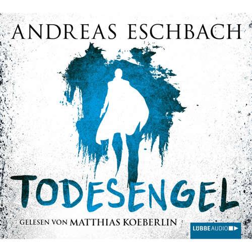 Hoerbuch Todesengel - Andreas Eschbach - Matthias Koeberlin
