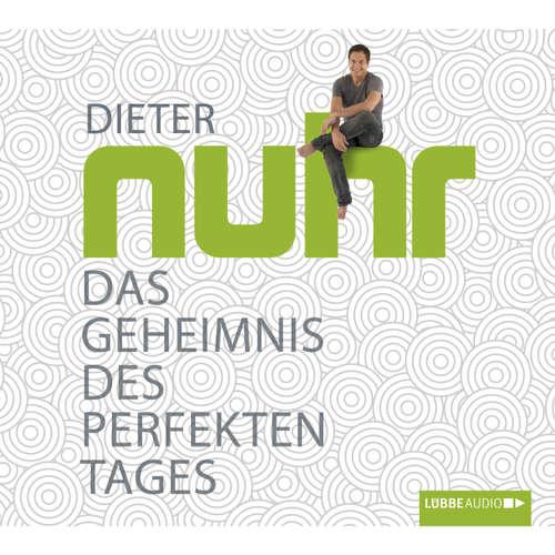 Hoerbuch Das Geheimnis des perfekten Tages - Dieter Nuhr - Dieter Nuhr