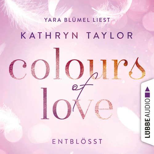 Hoerbuch Entblößt - Colours of Love - Kathryn Taylor - Yara Blümel