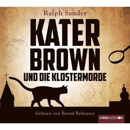 Hoerbuch Kater Brown und die Klostermorde - Ralph Sander - Bernd Reheuser