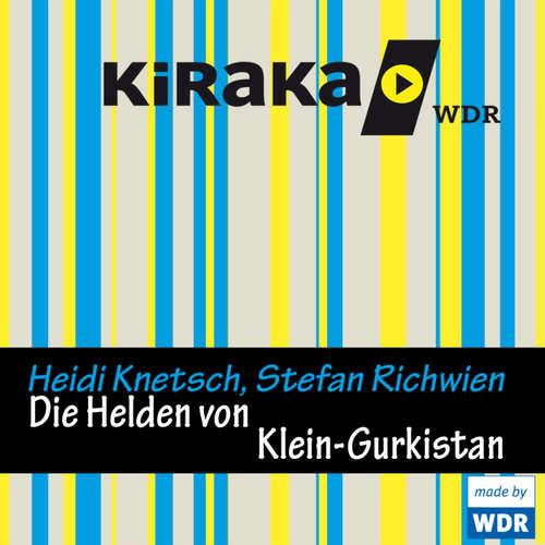 Hoerbuch Kiraka, Die Helden von Klein-Gurkistan - Heidi Knetsch - Jochen Malmsheimer